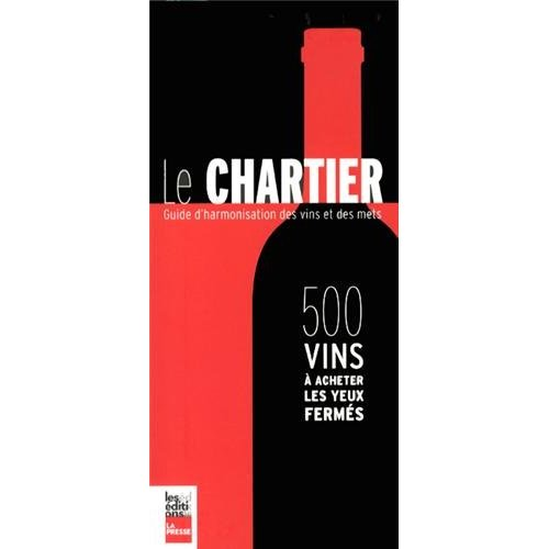 LE CHARTIER. 500 VINS A ACHETER LES YEUX FERMES