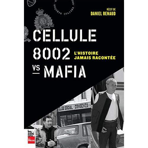 Cellule 8002 vs mafia, L'histoire jamais racontée