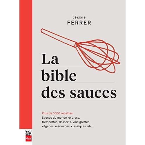 LA BIBLE DES SAUCES : PLUS DE 1000 RECETTES