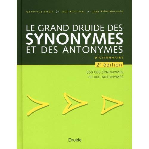 LE GRAND DRUIDE DES SYNONYMES ET DES ANTONYMES 2E ED.