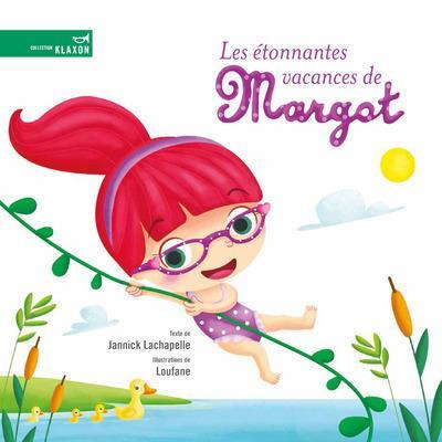 LES ETONNANTES VACANCES DE MARGOT