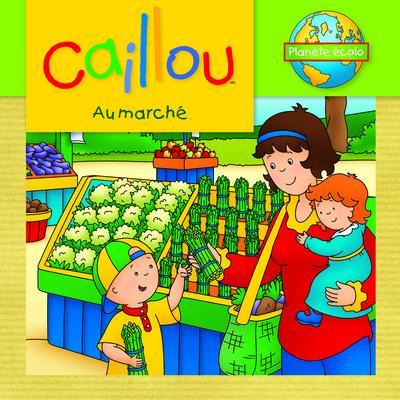 CAILLOU AU MARCHE