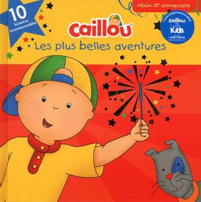 CAILLOU LES PLUS BELLES AVENTURES