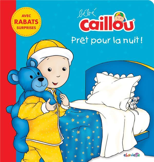 BEBE CAILLOU PRET POUR LA NUIT !