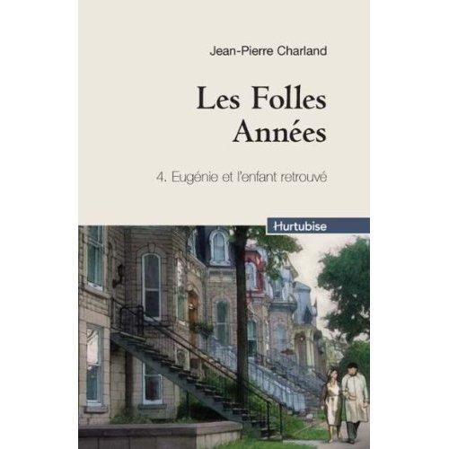 LES FOLLES ANNEES V 04 (COMPACT) EUGENIE ET L'ENFANT RETROUVE