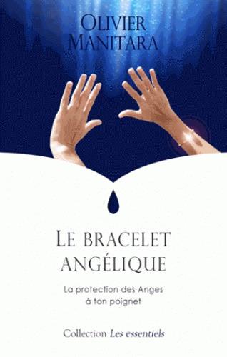 BRACELET ANGELIQUE (LE) : LA PROTECTION DES ANGES A TON POIGNET
