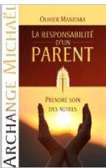RESPONSABILITE D'UN PARENT (LA) : PRENDRE SOIN DES AUTRES (ARCHANGE MICHAEL)