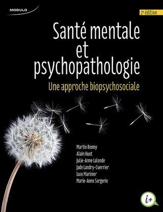 SANTE MENTALE ET PSYCHOPATHOLOGIE - UNE APPROCHE BIOPSYCHOSOCIALE