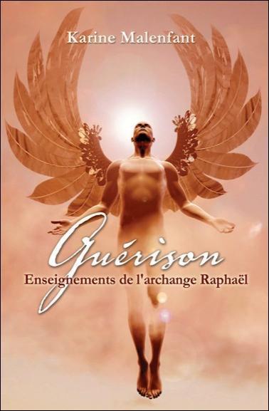 Guérison, Enseignement de l archange Raphael