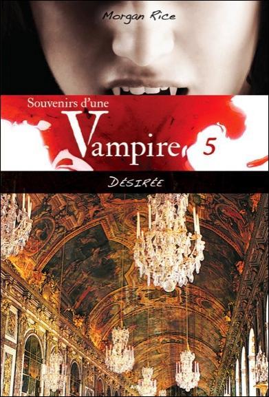 SOUVENIRS D'UNE VAMPIRE - T5 : DESIREE
