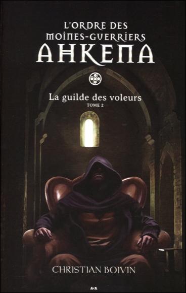 L'ordre des moines-guerriers Ahkena, La guilde des voleurs