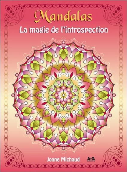 MANDALAS - LA MAGIE DE L'INTROSPECTION