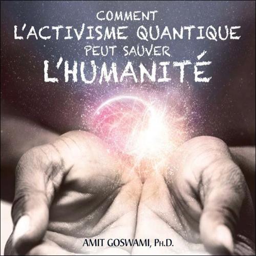 COMMENT L'ACTIVISME QUANTIQUE PEUT SAUVER L'HUMANITE - LIVRE AUDIO 2 CD