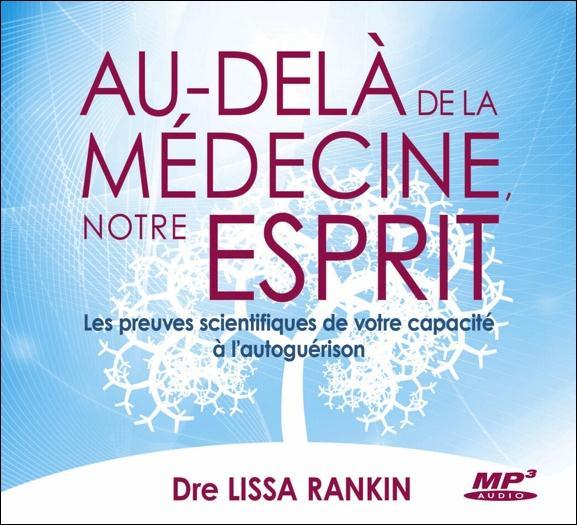 AU-DELA DE LA MEDECINE, NOTRE ESPRIT - CD MP3