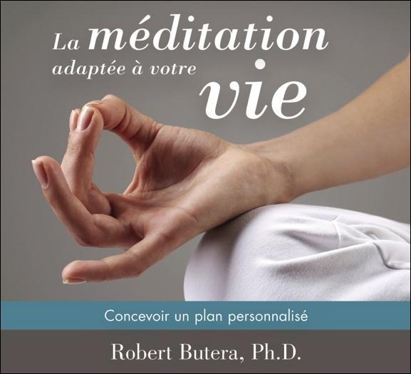 LA MEDITATION ADAPTEE A VOTRE VIE - CONCEVOIR UN PLAN PERSONNALISE - LIVRE AUDIO 2CD