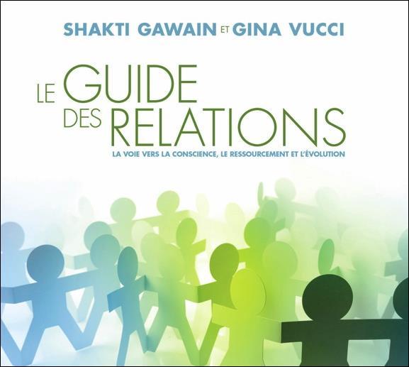LE GUIDE DES RELATIONS - LA VOIE VERS LA CONSCIENCE, LE RESSOURCEMENT ET L'EVOLUTION - LIVRE AUDIO 2