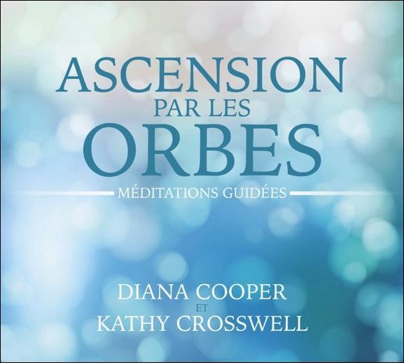 ASCENSION PAR LES ORBES - MEDITATIONS GUIDEES - LIVRE AUDIO 2CD