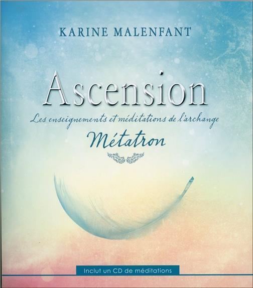 ASCENSION - LES ENSEIGNEMENTS ET MEDITATIONS DE L'ARCHANGE METATRON - LIVRE + CD