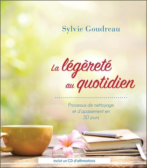 LA LEGERETE AU QUOTIDIEN - PROCESSUS DE NETTOYAGE ET D'APAISEMENT EN 50 JOURS - LIVRE + CD