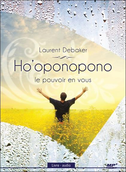 HO'OPONOPONO - LE POUVOIR EN VOUS - VERSION INTEGRALE - LIVRE AUDIO CD MP3