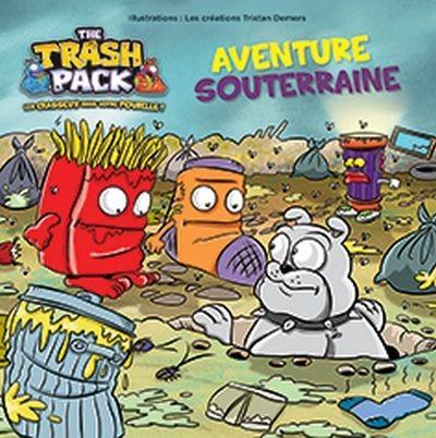 TRASH PACK : AVENTURE SOUTERRAINE
