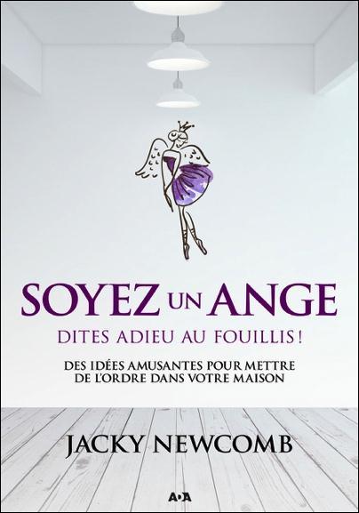 Soyez un ange, Dites adieu au fouillis!