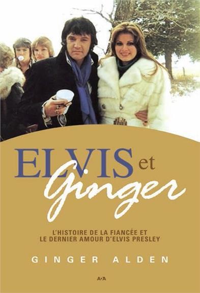 Elvis et Ginger, L'histoire de la fiancée et le dernier amour d'Elvis Presley