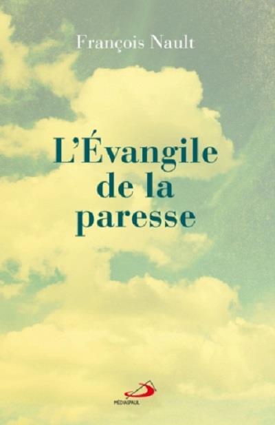EVANGILE DE LA PARESSE (L')