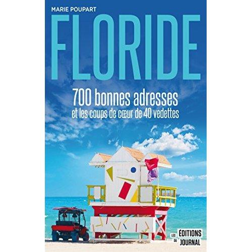 FLORIDE : 700 BONNES ADRESSES ET LES COUPS DE COEUR DE 40 VEDETTE