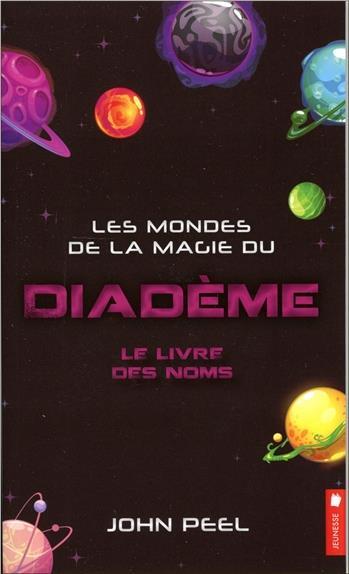 LES MONDES DE LA MAGIE DU DIADEME - LE LIVRE DES NOMS T1