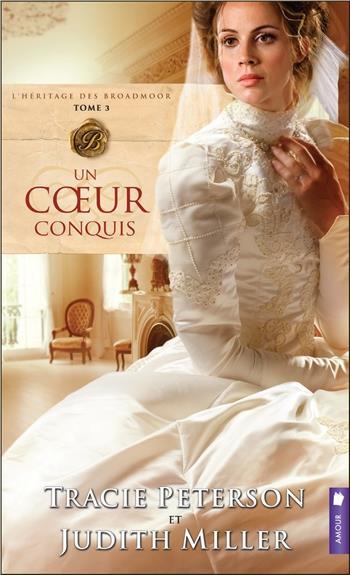 UN COEUR CONQUIS - L'HERITAGE DES BROADMOOR T3