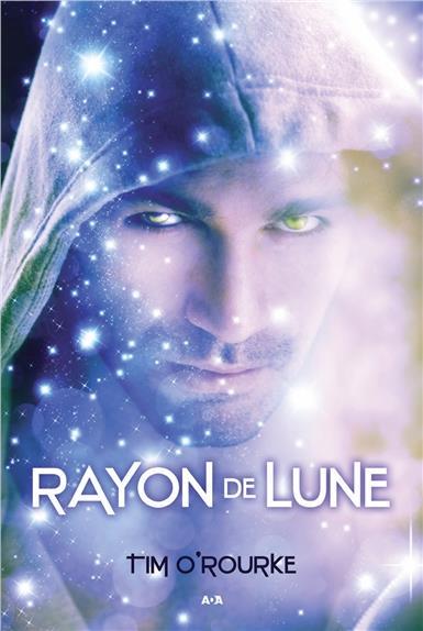 RAYON DE LUNE - LA TRILOGIE LUNAIRE T2