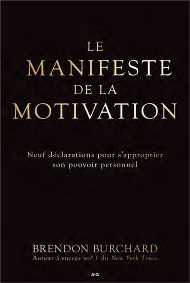 Le manifeste de la motivation, Neuf déclarations pour s'approprier son pouvoir personnel