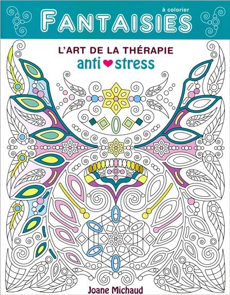 FANTAISIES - L'ART DE LA THERAPIE ANTI-STRESS