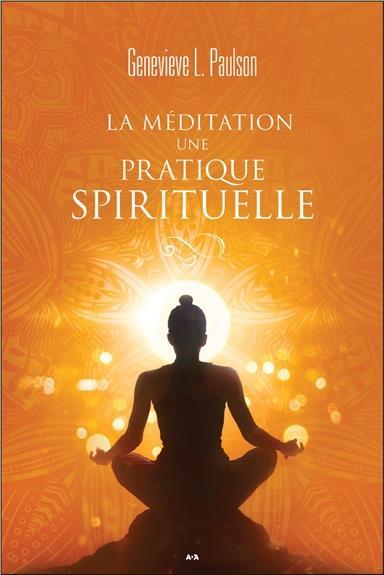 LA MEDITATION, UNE PRATIQUE SPIRITUELLE