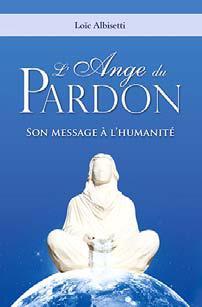 L'ANGE DU PARDON : SON MESSAGE A L'HUMANITE