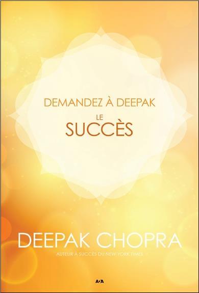 DEMANDEZ A DEEPAK - LE SUCCES