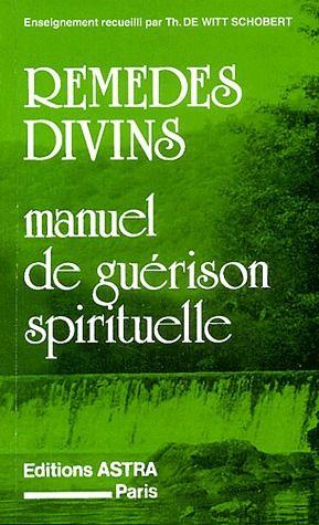 REMEDES DIVINS - MANUEL DE GUERISON SPIRITUELLE