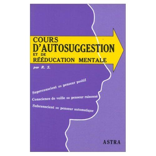 COURS D'AUTOSUGGESTION ET DE REEDUCATION MENTALE