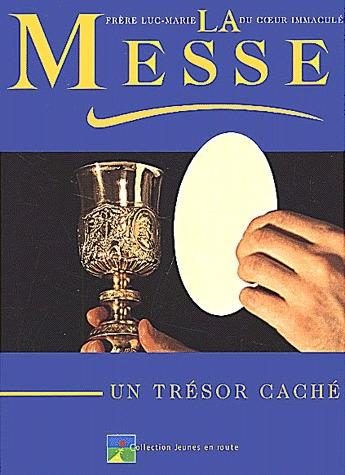 LA MESSE, UN TRESOR CACHE