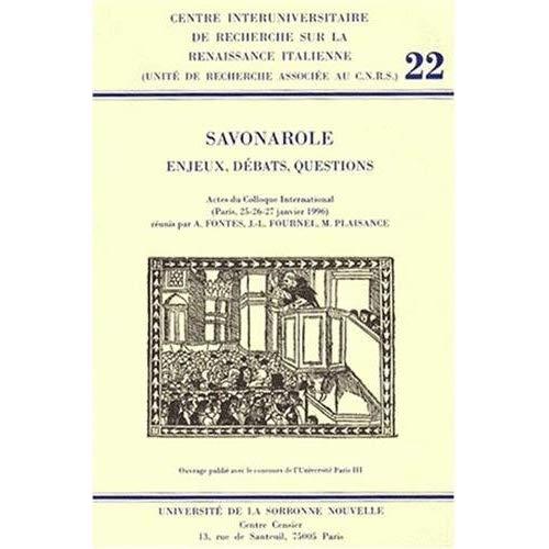 SAVONAROLE. ENJEUX, DEBATS, QUESTIONS. COLLOQUE INTERNATIONAL, PARIS,  25-27 JANV. 1996