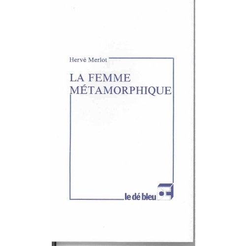 LA FEMME METAMORPHIQUE
