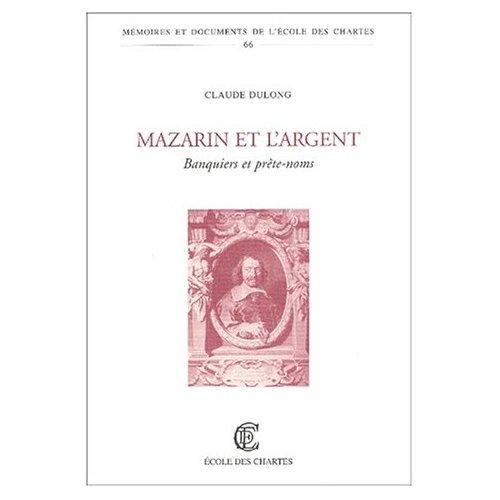 MAZARIN ET L ARGENT. BANQUIERS ET PRETE-NOMS