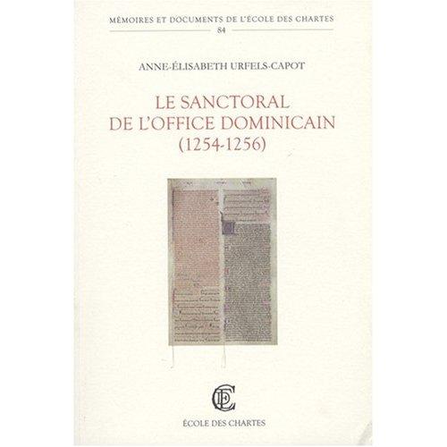 LE SANCTORAL DE L OFFICE DOMINICAIN (1254-1256). ETUDES DE DIPLOMATIQ UE ET DE DIPLOMATIE PONTIFICAL