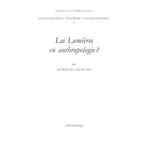 LES LUMIERES EN ANTHROPOLOGIE ?. CONFERENCE PRONONCEE LE 27 MARS 1997