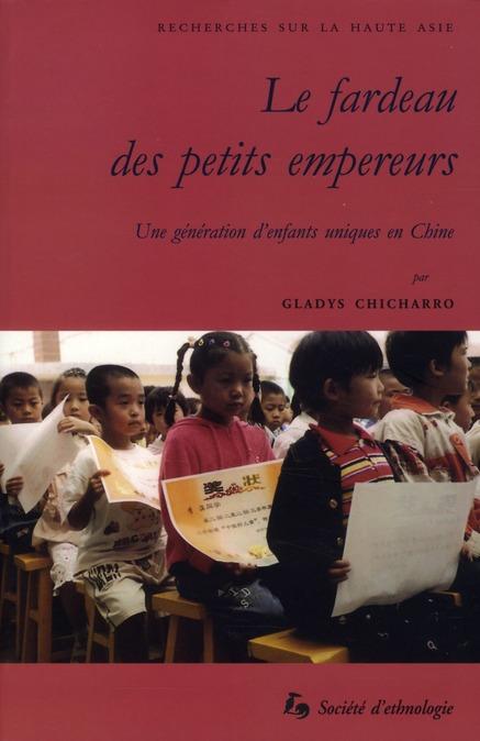 LE FARDEAU DES PETITS EMPEREURS. UNE GENERATION D'ENFANTS UNIQUES EN FARDEAU DES PETITS EMPEREURS (L