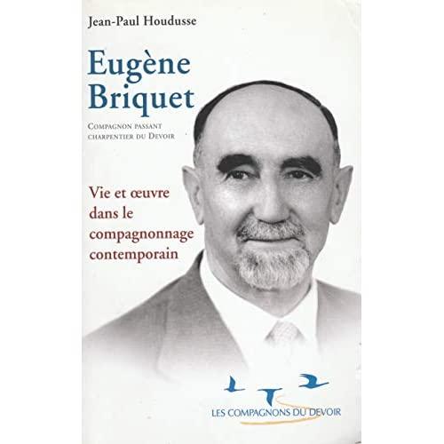 EUGENE BRIQUET VIE ET OEUVRE DANS LE COMPAGNONNAGE CONTEMPORAIN
