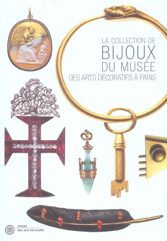 COLLECTION DE BIJOUX DU MUSEE DES ARTS DECORATIFS A PARIS