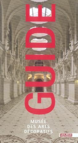 GUIDE DU MUSEE DES ARTS DECORATIFS - VERSION FRANCAISE