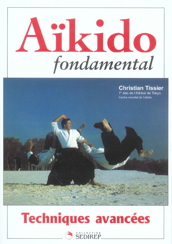 AIKIDO FONDAMENTAL TECHNIQUES AVANCEES
